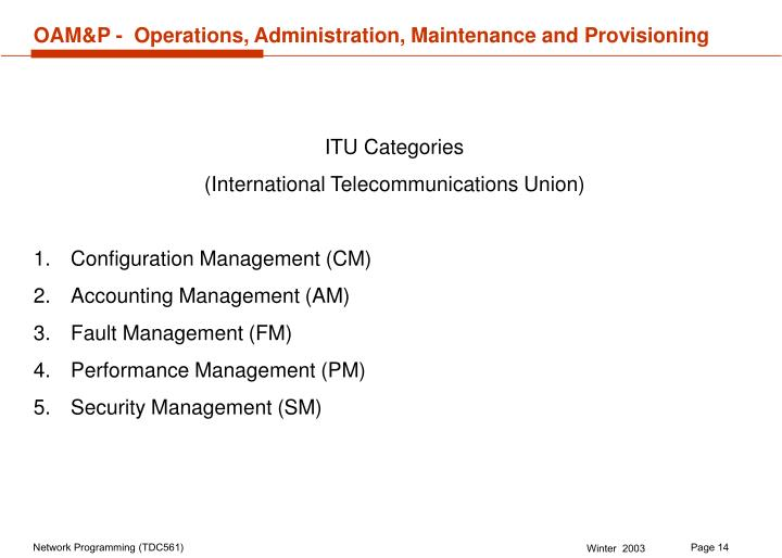 OAM&P -  Operations, Administration, Maintenance and Provisioning