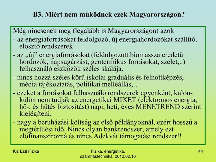 B3. Miért nem működnek ezek Magyarországon?