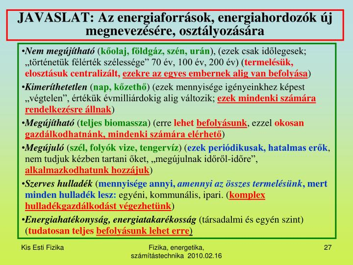 JAVASLAT: Az energiaforrások, energiahordozók új megnevezésére, osztályozására