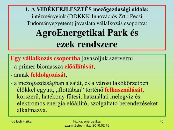 1. A VIDÉKFEJLESZTÉS mezőgazdasági oldala: