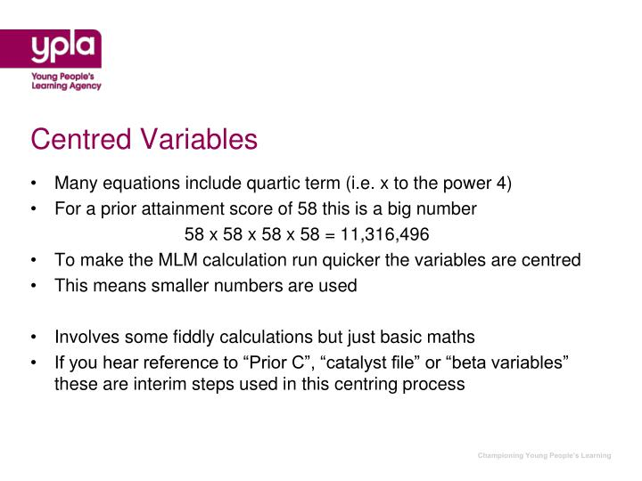 Centred Variables