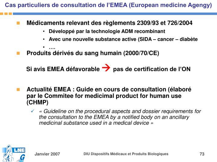 Cas particuliers de consultation de l'EMEA (European medicine Agengy)