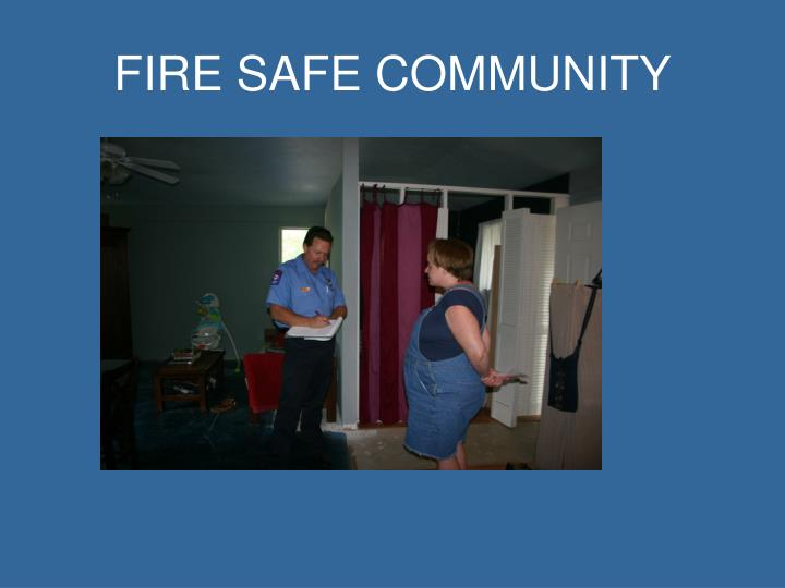 FIRE SAFE COMMUNITY
