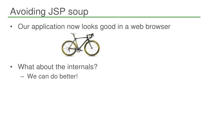 Avoiding JSP soup