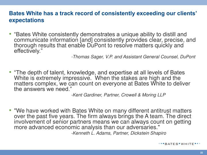 Bates White has a track record of consistently exceeding our clients' expectations