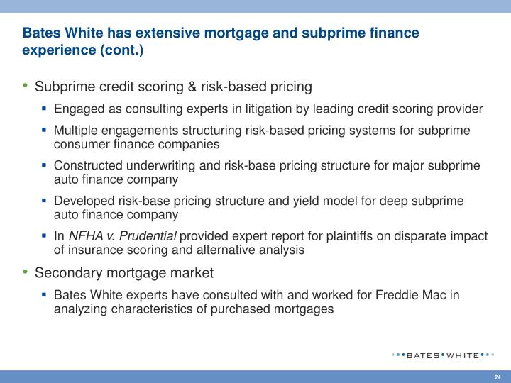 Bates White has extensive mortgage and subprime finance experience (cont.)