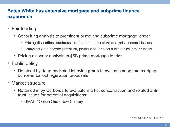 Bates White has extensive mortgage and subprime finance experience