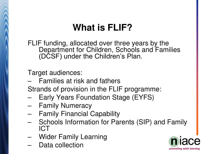 FLIF funding, allocated over three years by the Department for Children, Schools and Families (DCSF) under the Children's Plan.