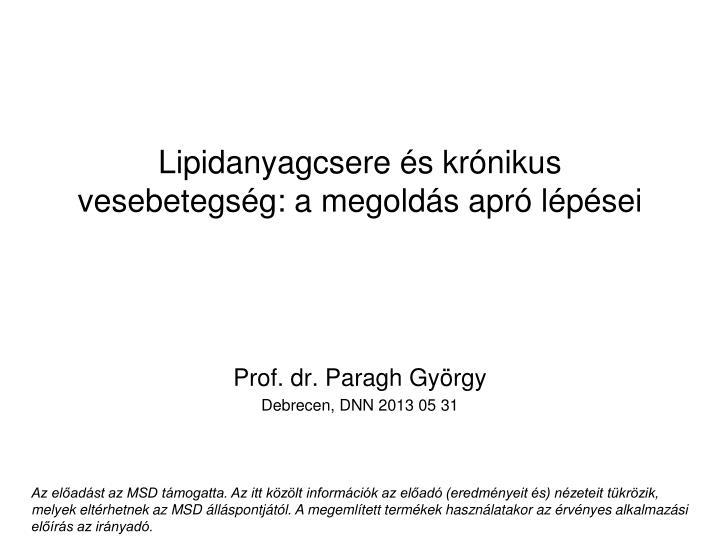 Lipidanyagcsere és krónikus vesebetegség: a megoldás apró lépései