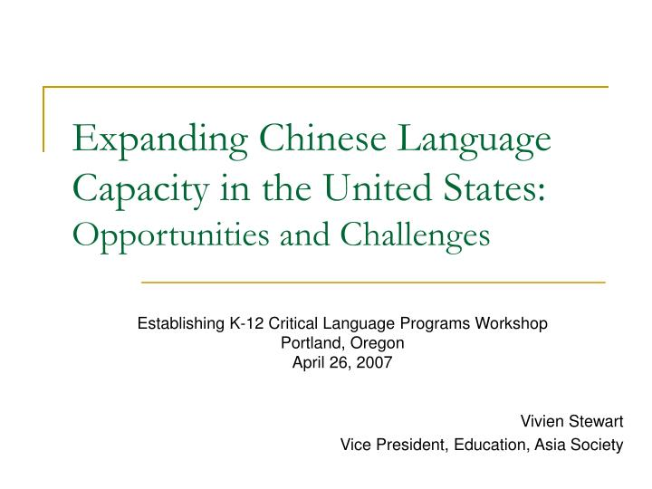Expanding chinese language capacity in the united states opportunities and challenges