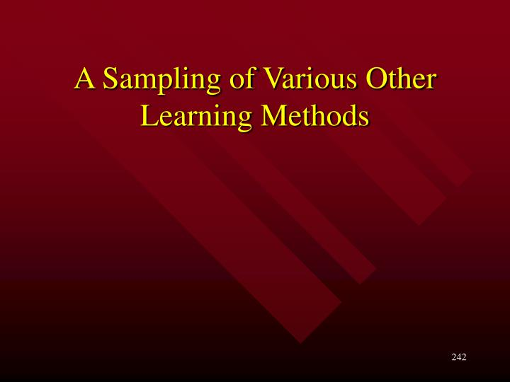 A Sampling of Various Other Learning Methods