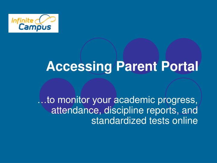 To monitor your academic progress attendance discipline reports and standardized tests online