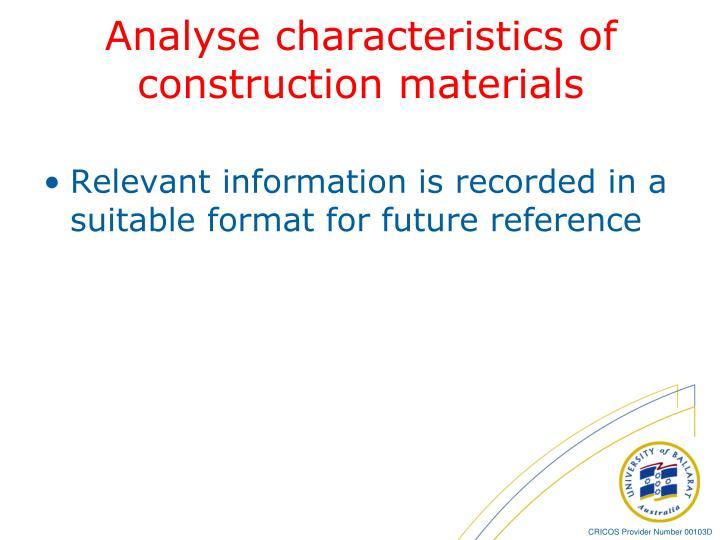 Analyse characteristics of construction materials