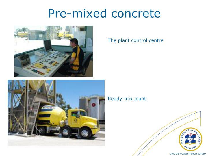 Pre-mixed concrete