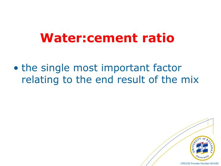 Water:cement ratio