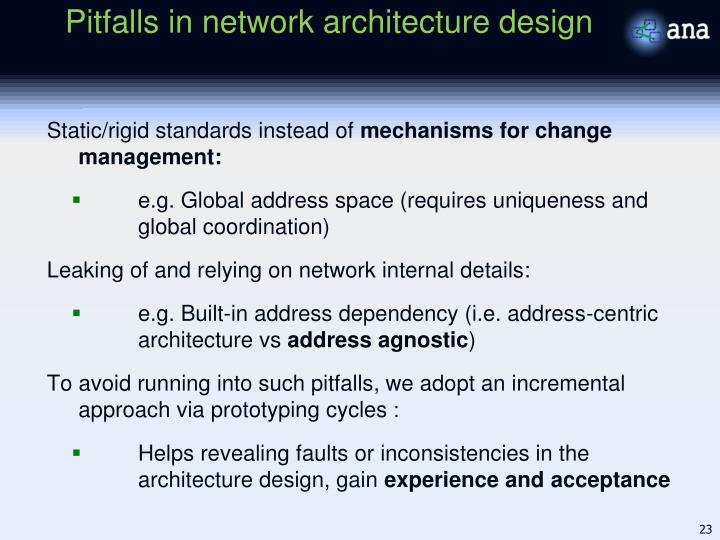 Pitfalls in network architecture design