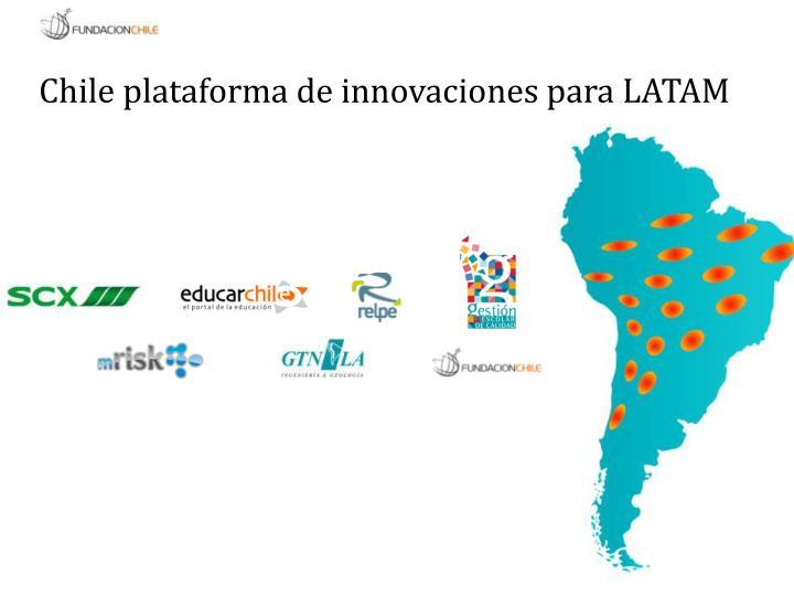 Chile plataforma de innovaciones para LATAM