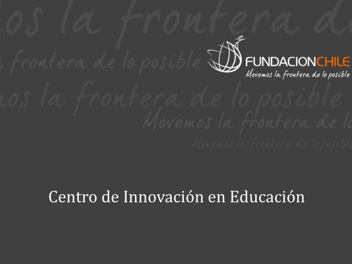 Centro de Innovación en