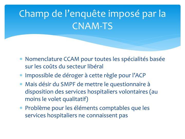 Champ de l'enquête imposé par la CNAM-TS