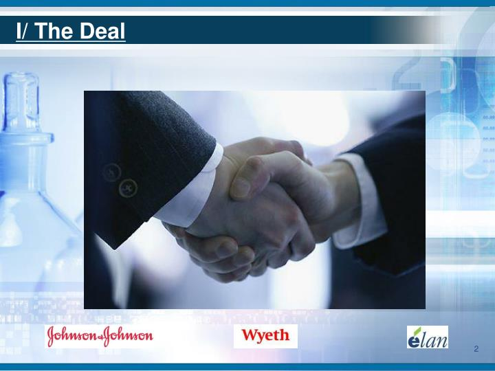 I/ The Deal