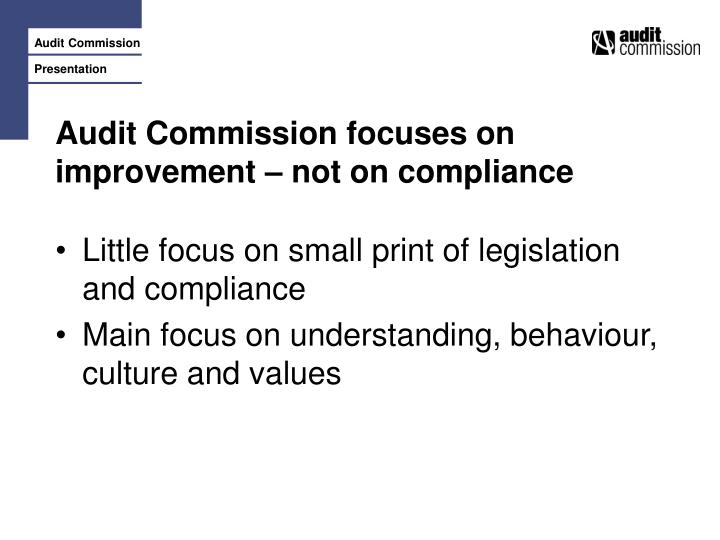 Audit Commission focuses on improvement – not on compliance