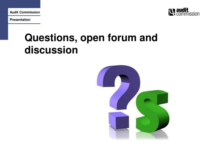 Questions, open forum and discussion