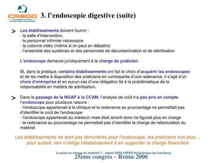 3. l'endoscopie digestive (suite)