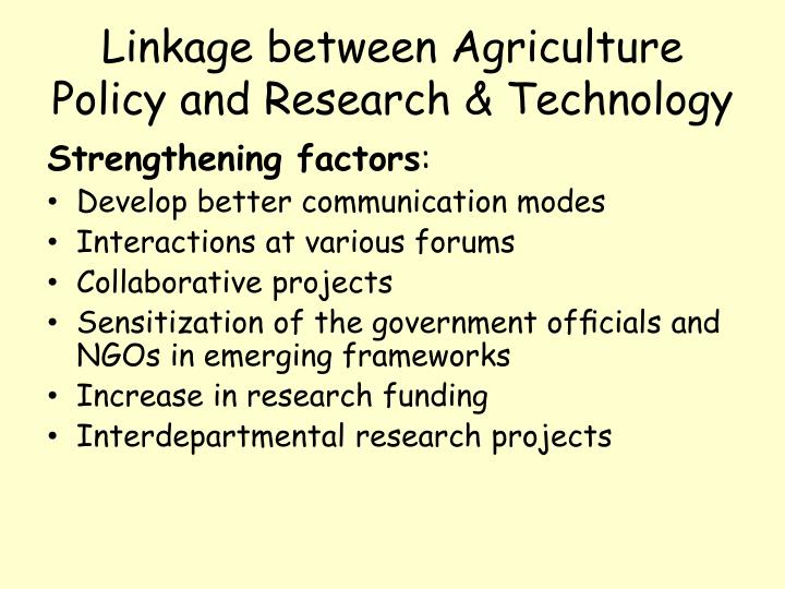 Linkage between Agriculture Policy and Research & Technology