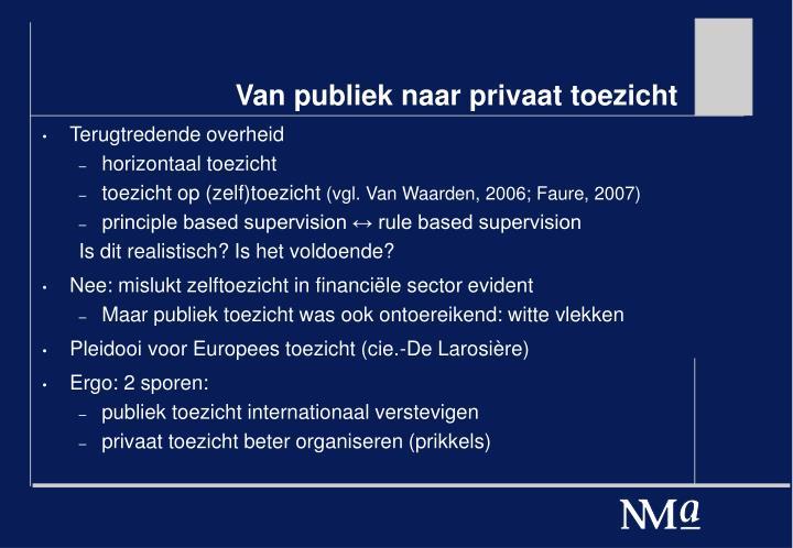 Van publiek naar privaat toezicht