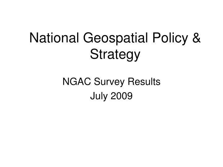 National geospatial policy strategy