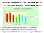 thought experiment decarbonize 90 of existing coal power 2020 2050 9 4 gw e y