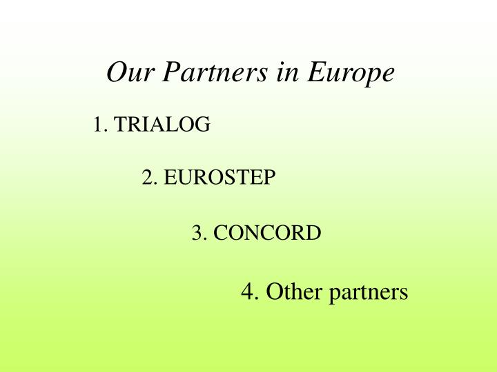 Our Partners in Europe