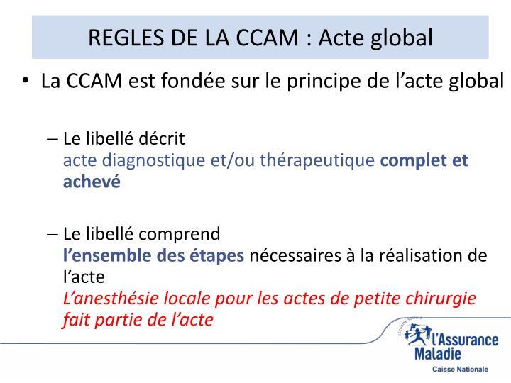REGLES DE LA CCAM : Acte global