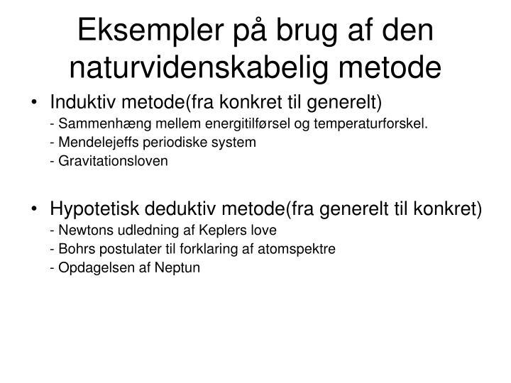 Eksempler på brug af den naturvidenskabelig metode