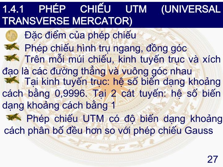 1.4.1 PHÉP CHIẾU UTM (UNIVERSAL TRANSVERSE MERCATOR)