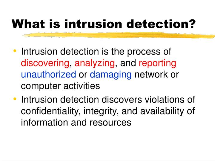 What is intrusion detection?