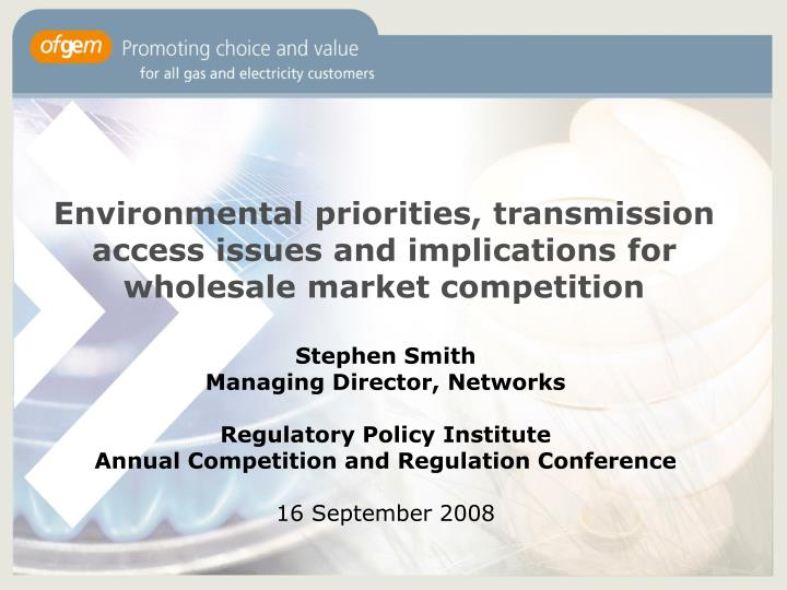 Environmental priorities, transmission access issues and implications for wholesale market competiti...