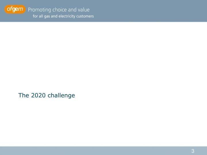 The 2020 challenge