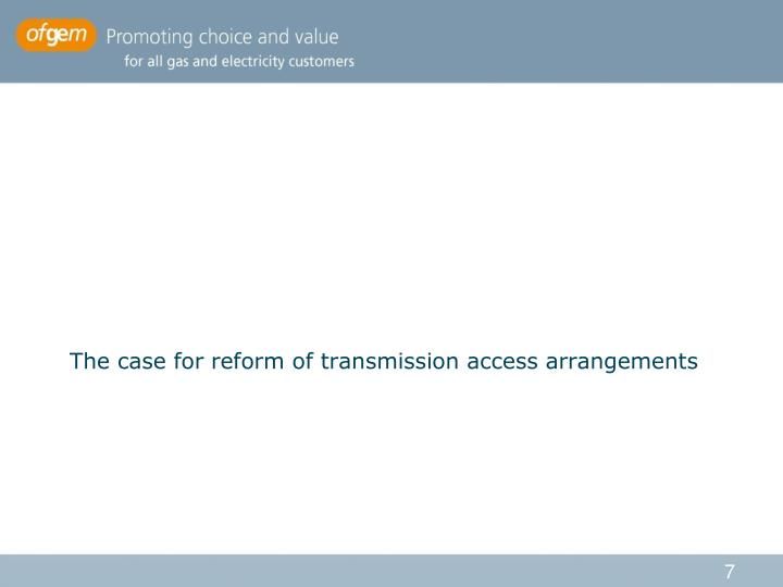 The case for reform of transmission access arrangements