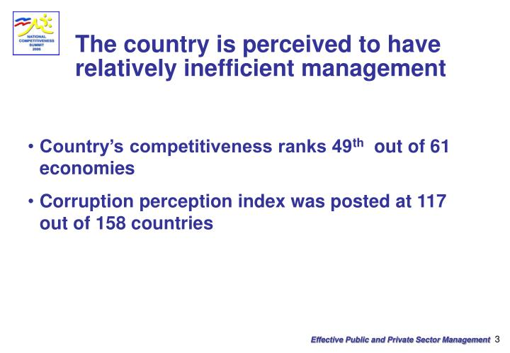 The country is perceived to have relatively inefficient management