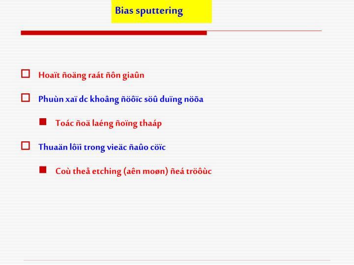 Bias sputtering