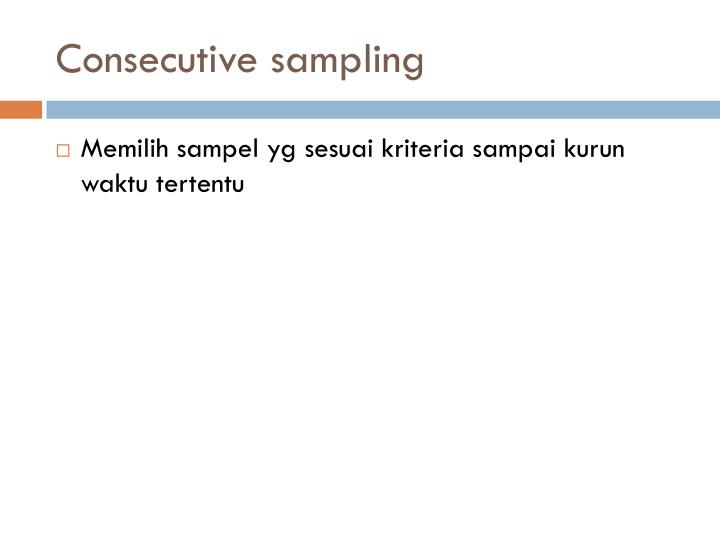 Consecutive sampling