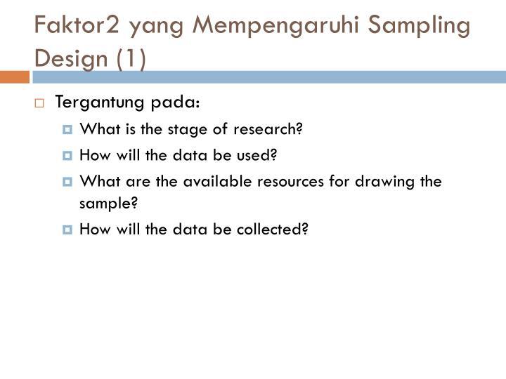 Faktor2 yang Mempengaruhi Sampling Design (1)