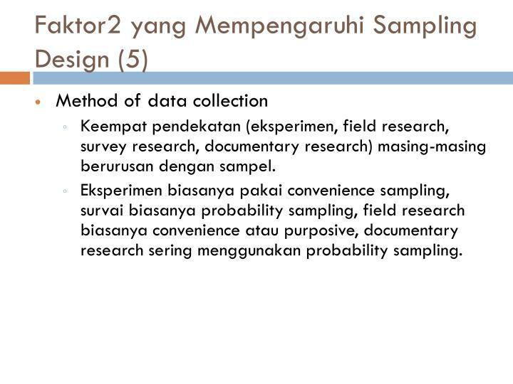 Faktor2 yang Mempengaruhi Sampling Design (5)