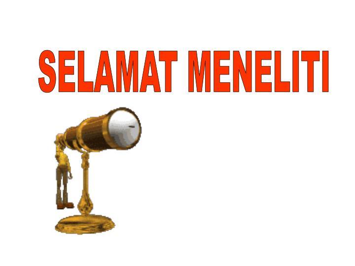 SELAMAT MENELITI