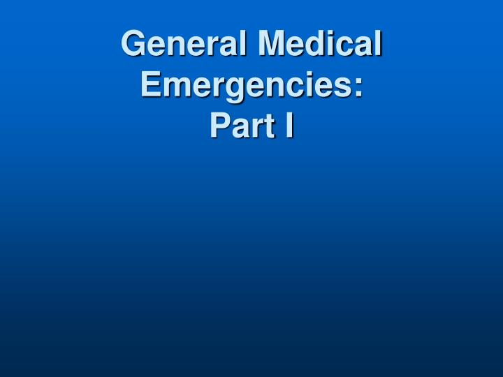 General medical emergencies part i