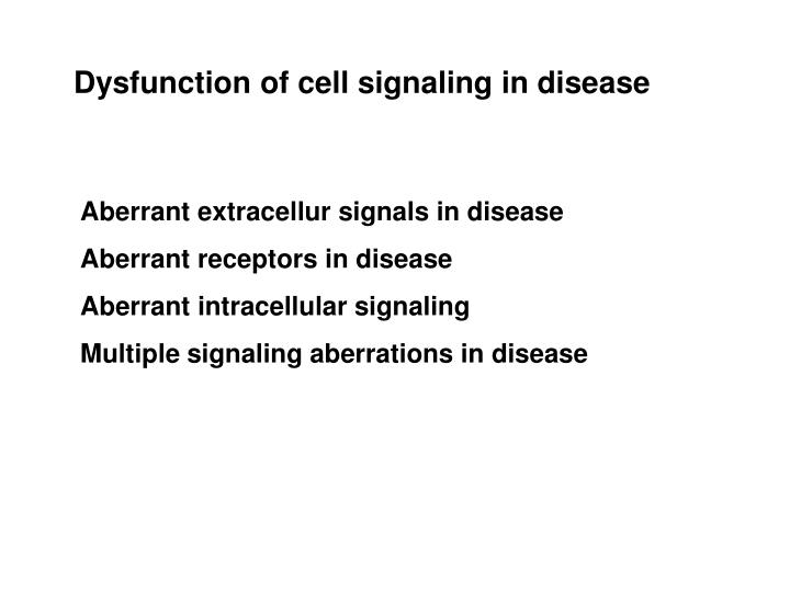 Dysfunction of cell signaling in disease