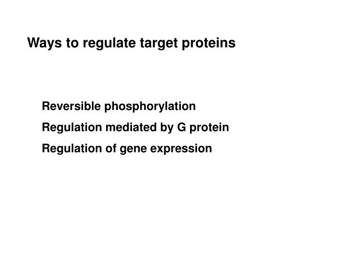 Ways to regulate target proteins