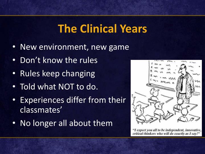 The Clinical Years