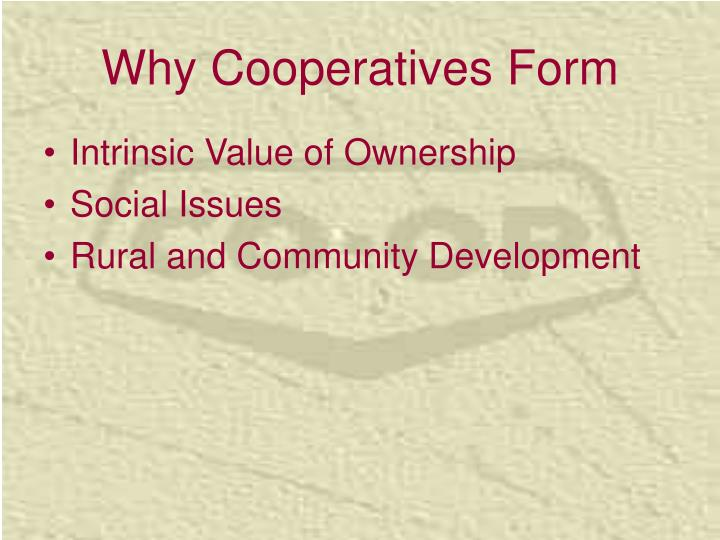 Why Cooperatives Form